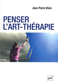 Jean-Pierre Klein - Penser l'art-thérapie.