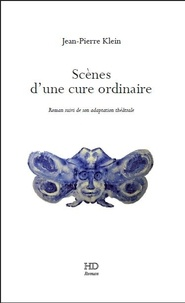 Jean-Pierre Klein - Scènes d'une cure ordinaire.