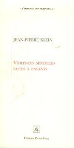 Jean-Pierre Klein - Violences sexuelles faites à enfants - Une nouvelle clinique.