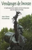 Jean-Pierre Koscielniak - Vendanges de bronze - L'enlèvement des statues en Lot-et-Garonne sous le régime de Vichy.