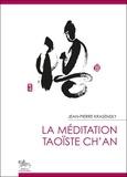 Jean-Pierre Krasensky - La méditation taoïste ch'an.