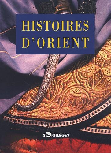 Jean-Pierre Krémer et  Collectif - Histoires d'Orient.