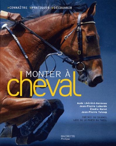 Jean-Pierre Laborde et Emmanuelle Tuloup - Monter à cheval.