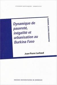 Jean-Pierre Lachaud - Dynamique de pauvreté, inégalité et urbanisation au Burkina Faso.