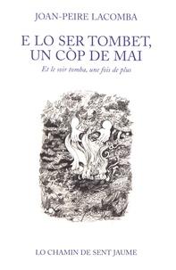 Jean-Pierre Lacombe - E lo ser tombet, un cop de mai.