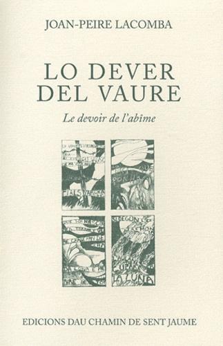 Jean-Pierre Lacombe - Lo dever del vaure (Le devoir de l'abîme) - Edition bilingue français-occitan.