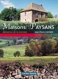 Jean-Pierre Lacombe - Maisons de paysans - Mémoires de la Corrèze.