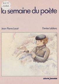 Jean-Pierre Lacot et Denise Leblanc - La Semaine du poète.