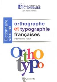 Jean-Pierre Lacroux - Orthographe & Typographie françaises - Dictionnaire raisonné.
