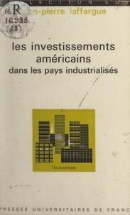 Jean-Pierre Laffargue et Pierre Tabatoni - Les investissements américains dans les pays industrialisés.