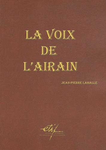 Jean-Pierre Lahalle - La voix de l'Airain - Les cloches ont du timbre.
