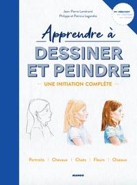Ebooks gratuits pdf à télécharger Apprendre à dessiner et peindre  - Une initiation complète  par Jean-Pierre Lamérand, Philippe Legendre, Patricia Legendre in French