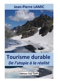 Tourisme durable- De l'utopie à la réalité - Jean-Pierre Lamic pdf epub