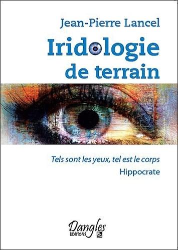 Jean-Pierre Lancel - Iridologie de terrain.