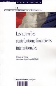 Jean-Pierre Landau et  Collectif - Les nouvelles contributions financières internationales.