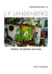 Jean-Pierre Landenberg - Genève, du graffiti aux tags.