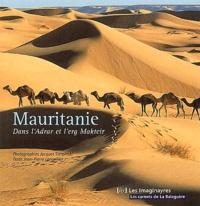 Jean-Pierre Langellier et Jacques Sierpinski - Mauritanie - Dans l'Adrar et l'erg Maktheir.