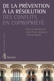 Jean-Pierre Lannoy et Corinne Mostin - De la prévention à la résolution des conflits en copropriété.