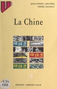 Jean-Pierre Larivière et Pierre Sigwalt - La Chine.