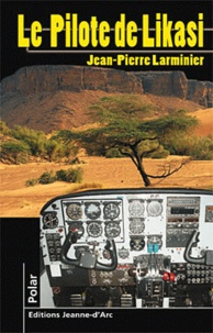 Jean-Pierre Larminier - Le pilote de Likasi.