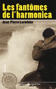Jean-Pierre Larminier - Les fantômes de l'harmonica.
