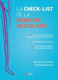 Jean-Pierre Laroche et Pierrick Henneton - La check-list de la médecine vasculaire.