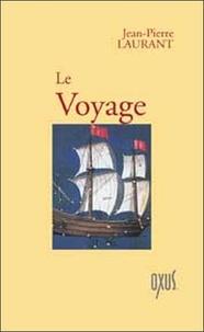 Jean-Pierre Laurant - Le Voyage.