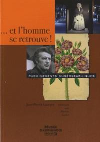 Jean-Pierre Laurent - ... Et l'homme se retrouve ! - Cheminements muséographiques.