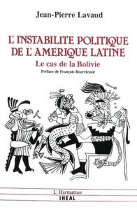 Jean-Pierre Lavaud - L'instabilité politique de l'Amérique latine - Le cas bolivien.