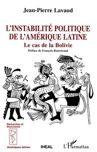 L'instabilité politique de l'Amérique latine- Le cas bolivien - Jean-Pierre Lavaud |