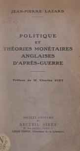 Jean-Pierre Lazard et Léon Tenin - Politique et théories monétaires anglaises d'après-guerre.