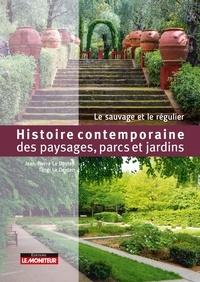 Histoire des paysages, parcs et jardins- Le sauvage et le régulier - Jean-Pierre Le Dantec |