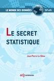 Jean-Pierre Le Gléau - Le secret statistique.