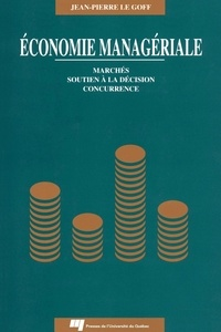 Jean-Pierre Le Goff - Economie managériale.