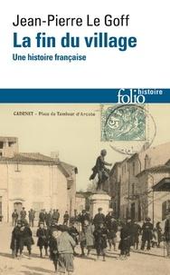 Jean-Pierre Le Goff - La fin du village - Une histoire française.