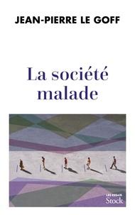 Jean-Pierre Le Goff - La société malade.