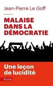 Jean-Pierre Le Goff - Malaise dans la démocratie.