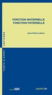 Jean-Pierre Lebrun - Fonction maternelle, fonction paternelle.