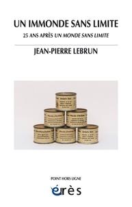 Jean-Pierre Lebrun - Un immonde sans limite - 25 ans après Un monde sans limite.