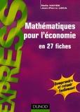 Jean-Pierre Leca et Naïla Hayek - Mathématiques pour l'économie - 27 fiches.