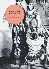 Jean-Pierre Lecercle - Mallarmé et la mode - Le poëte en grève.