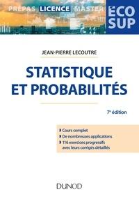 Jean-Pierre Lecoutre - Statistique et probabilités - 7e éd. - Cours et exercices corrigés.