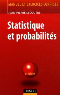 Jean-Pierre Lecoutre - Statistique et probabilités - Manuel et exrecices corrigés.