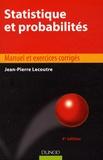 Jean-Pierre Lecoutre - Statistique et probabilités - Manuel et exercices corrigés.