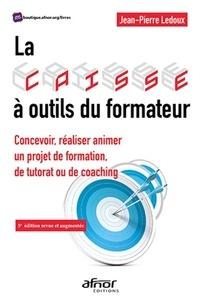 Jean-Pierre Ledoux et Régine Ledoux - La caisse à outils du formateur - Concevoir, réaliser animer un projet de formation, de tutorat ou de coaching.