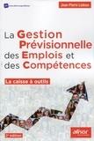 Jean-Pierre Ledoux - La gestion prévisionnelle des emplois et des compétences - La caisse à outils.