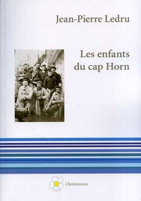 Jean-Pierre Ledru - Les enfants du cap Horn.