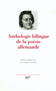 Jean-Pierre Lefebvre - Anthologie bilingue de la poésie allemande - Edition établie par Jean-Pierre Lefebvre.
