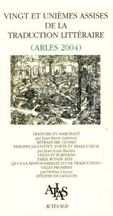 Jean-Pierre Lefebvre et Jean-Louis Backès - Vingt et unièmes assises de la traduction littéraire (arles 2004) - Les villes des écrivains.