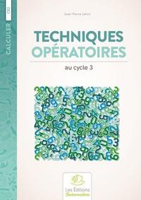 Jean-Pierre Lefort - Techniques opératoires au cycle 3.